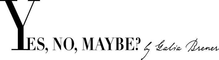 Yes, No, Maybe? by Galia Brener